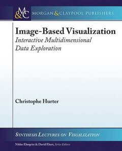 Image-Based Visualization: Interactive Multidimensional Data Exploration (Synthesis Lectures on Visualization)-cover