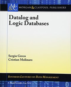 Datalog and Logic Databases (Synthesis Lectures on Data Management)-cover