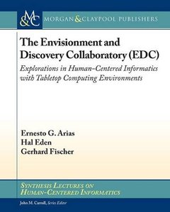 Envisionment and Discovery Collaboratory (Synthesis Lectures on Human-Centered Informatics)-cover