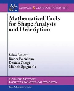 Mathematical Tools for Shape Analysis and Description (Synthesis Lectures on Computer Graphics and Animation)-cover