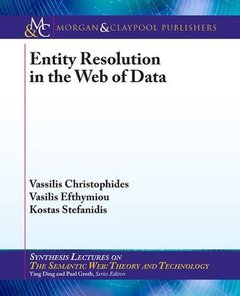 Entity Resolution in the Web of Data (Synthesis Lectures on the Semantic Web: Theory and Technology)-cover