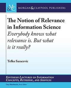 Relevance in Information Retrieval (Synthesis Lectures on Information Concepts, Retrieval & Services)-cover