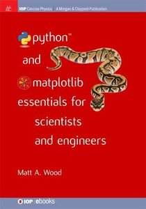 Python and Matplotlib Essentials for Scientists and Engineers (Iop Concise Physics)-cover