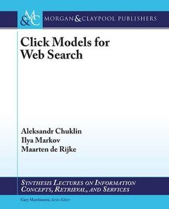 Click Models for Web Search (Synthesis Lectures on Information Concepts, Retrieval, and Services)-cover