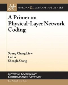 A Primer on Physical-Layer Network Coding (Synthesis Lectures on Communication Networks)-cover
