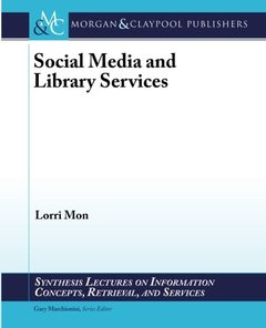 Social Media and Library Services (Synthesis Lectures on Information Concepts, Retrieval, and Services)-cover