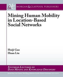 Mining Human Mobility in Location-Based Social Networks (Synthesis Lectures on Data Mining and Knowledge Discover)-cover