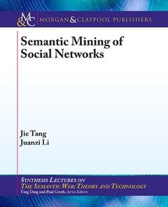 Semantic Mining of Social Networks (Synthesis Lectures on the Semantic Web: Theory and Technology)