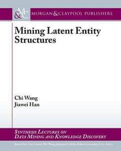 Mining Latent Entity Structures-cover