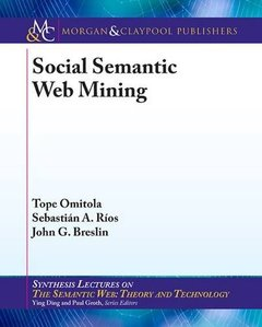 Social Semantic Web Mining (Synthesis Lectures on the Semantic Web, Theory and Technology)-cover
