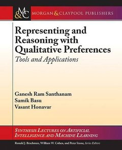 Representing and Reasoning with Qualitative Preferences: Tools and Applications-cover