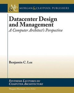 Datacenter Design and Management: A Computer Architect's Perspective (Synthesis Lectures on Computer Architecture)-cover