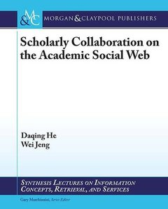 Scholarly Communication on the Academic Social Web (Synthesis Lectures on Information Concepts, Retrieval, and Services)-cover