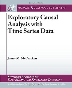 Exploratory Causal Analysis with Time Series Data (Synthesis Lectures on Data Mining and Knowledge Discovery)-cover