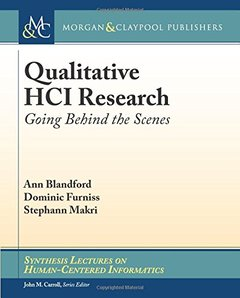 Qualitative Hci Research: Going Behind the Scenes (Synthesis Lectures on Human-Centered Informatics)-cover