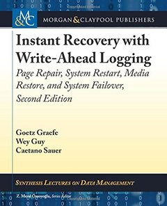 Instant Recovery with Write-Ahead Logging: Page Repair, System Restart, Media Restore, and System Failover, Second Edition-cover