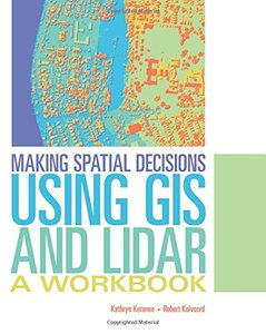 Making Spatial Decisions Using GIS and Lidar: A Workbook-cover