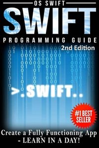 Programming Swift: Create A Fully Function App: Learn In A Day!-cover