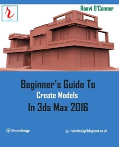 Beginner's Guide to Create Models in 3ds Max 2016-cover
