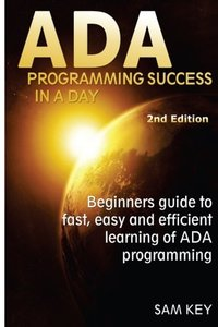 ADA Programming Success In A Day: Beginner's guide to fast, easy and efficient learning of ADA programming-cover
