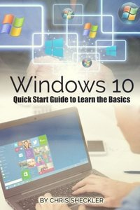Windows 10: Quick Start Guide to Learn the Basics-cover