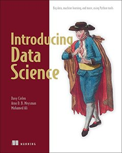 Introducing Data Science: Big Data, Machine Learning, and more, using Python tools-cover