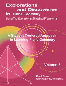 Explorations And Discoveries In Plane Geometry Using The Geometer'S Sketchpad Version 5 Volume 2-cover