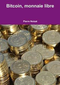 Bitcoin, monnaie libre (French Edition)-cover