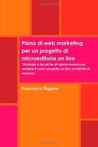 Piano Di Web Marketing Per Un Progetto Di Microeditoria On Line (Italian Edition)-cover