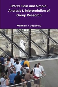 Spss® Plain And Simple: Analysis & Interpretation Of Group Research-cover