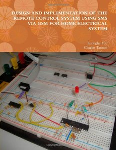 Design And Implementation Of The Remote Control System Using Sms Via Gsm For Home Electrical System-cover