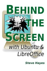 Behind The Screen With Ubuntu And Libreoffice-cover