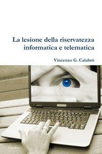 La lesione della riservatezza informatica e telematica (Italian Edition)-cover