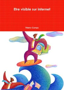 Etre Visible Sur Internet (French Edition)-cover