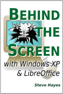 Behind The Screen With Windows Xp And Libreoffice-cover