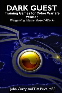 Dark Guest Training Games for Cyber Warfare Volume 1 Wargaming Internet Based Attacks-cover