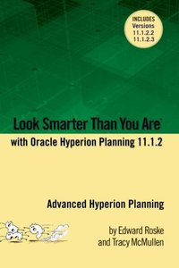 Look Smarter Than You Are with Hyperion Planning 11.1.2: Advanced Hyperion Planning-cover