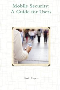 Mobile Security: A Guide for Users-cover