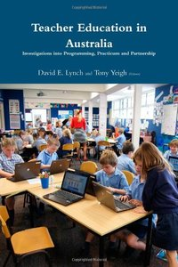 Teacher Education in Australia: Investigations into Programming, Practicum and Partnership.-cover
