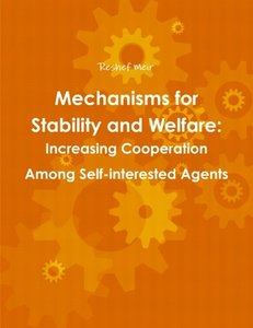 Mechanisms for Stability and Welfare: Increasing Cooperation among Self-interested Agents-cover