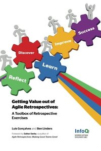 Getting Value out of Agile Retrospectives - A Toolbox of Retrospective Exercises-cover