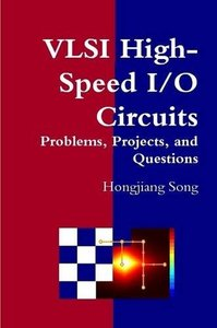 VLSI High-Speed I/O Circuits - Problems, Projects, and Questions (English) Second Edition -cover