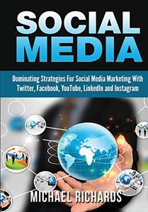 Social Media: Dominating Strategies for Social Media Marketing with Twitter, Facebook, Youtube, LinkedIn and Instagram-cover