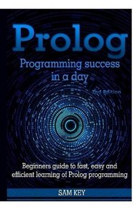 Prolog Programming Success In A Day