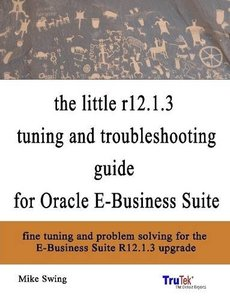 the little r12.1.3 upgrade tuning and troubleshooting guide for Oracle E-Business Suite-cover