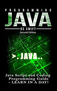 Programming JAVA: Java Programming, JavaScript, Coding: Programming Guide: LEARN IN A DAY!-cover