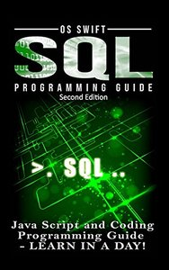 SQL Programming: Java Script and Coding Programming Guide: Learn In A Day!-cover