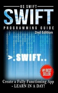 Programming: Swift: Create A Fully Functioning App: Learn In A Day!-cover