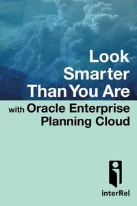 Look Smarter Than You Are with Oracle Enterprise Planning Cloud-cover