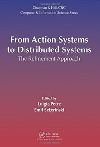 From Action Systems to Distributed Systems: The Refinement Approach (Chapman & Hall/Crc Computational Science)-cover